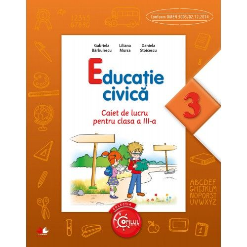 EDUCATIE CIVICA. CAIET DE LUCRU PENTRU CLASA A III-A
