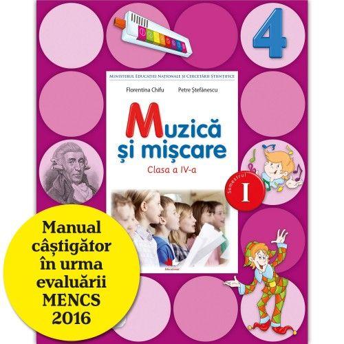 MANUAL MUZICA SI MISCARE. CLASA A IV-A, SEMESTRUL I (CONTINE CD)