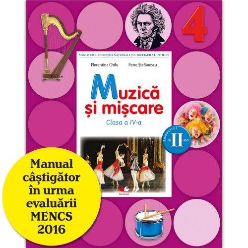 MANUAL MUZICA SI MISCARE. CLASA A IV-A, SEMESTRUL II (CONTINE CD)