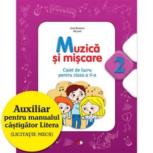 MUZICA SI MISCARE. CAIET DE LUCRU PENTRU CLASA A II-A