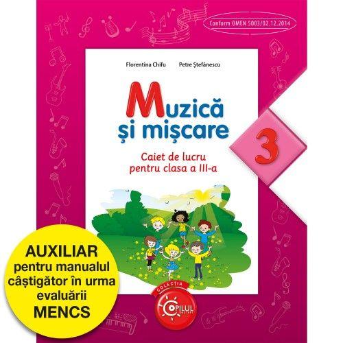 MUZICA SI MISCARE. CAIET DE LUCRU PENTRU CLASA A III-A