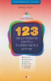 123 DE PROBLEME PENTRU INVATAMANTUL PRIMAR. CLASELE III-IV