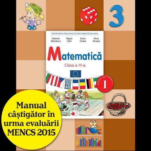 MANUAL MATEMATICA. CLASA A III-A, SEMESTRUL I (CONTINE CD)