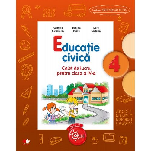 EDUCATIE CIVICA. CAIET DE LUCRU PENTRU CLASA A IV-A