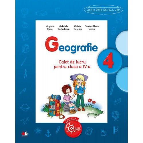 GEOGRAFIE. CAIET DE LUCRU PENTRU CLASA A IV-A