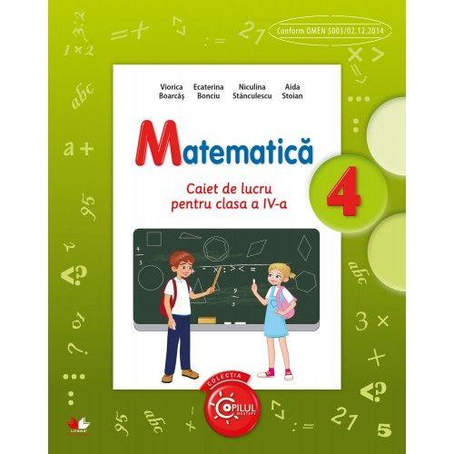 MATEMATICA. CAIET DE LUCRU PENTRU CLASA A IV-A