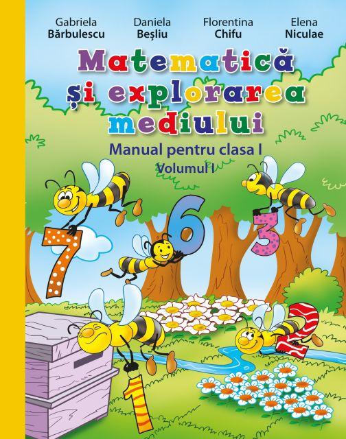 MANUAL MATEMATICA SI EXPLORAREA MEDIULUI. CLASA I (VOL I+II)