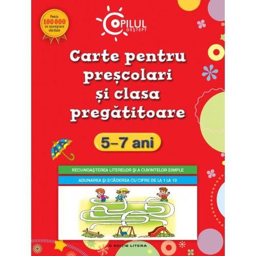 CARTE PENTRU PRESCOLARI SI CLASA PREGATITOARE. 5-7 ANI