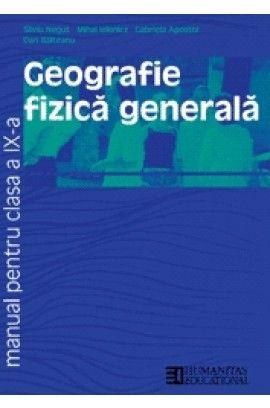 GEOGRAFIE FIZICA GENERALA MANUAL PENTRU CLASA A IX A