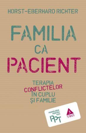 FAMILIA CA PACIENT. TERAPIA CONFLICTELOR IN CUPLU SI FAMILIE