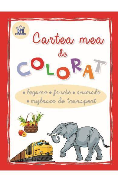 CARTEA MEA DE COLORAT LEGUME, FRUCTE, ANIMALE, MIJLOACE DE TRANSPORT