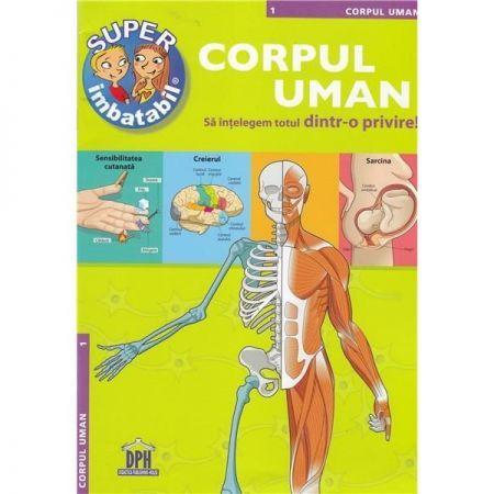 CORPUL UMAN - SA INTELEGEM TOTUL DINTR-O PRIVIRE