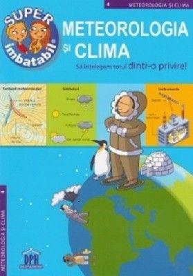 METEREOLOGIA SI CLIMA - SA INTELEGEM TOTUL DINTR-O PRIVIRE