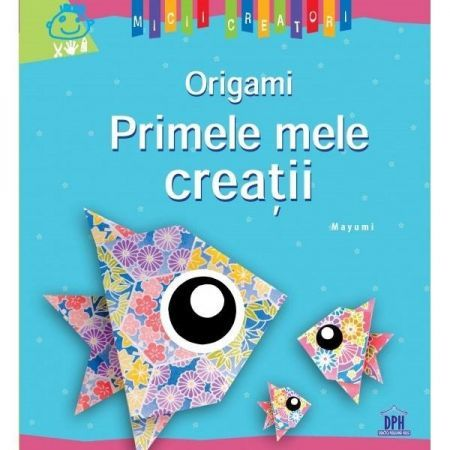 ORIGAMI - PRIMELE MELE CREATII