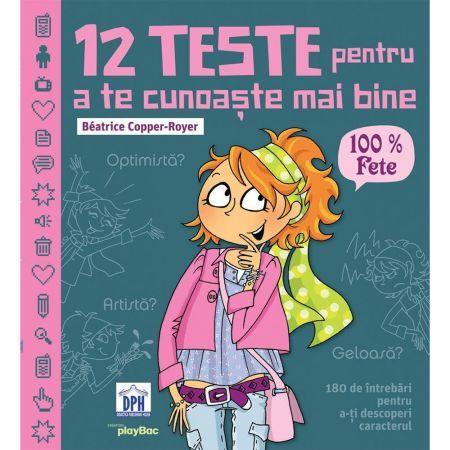 12 TESTE PENTRU A TE CUNOASTE MAI BINE - 100% FETE