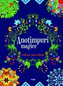 ANOTIMPURI MAGICE – RELAXARE PRIN COLORAT