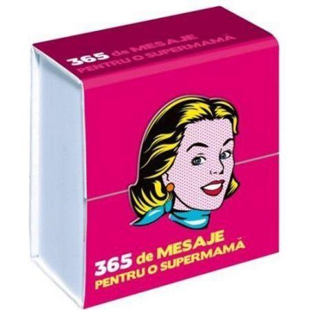 365 MESAJE PENTRU O SUPERMAMA
