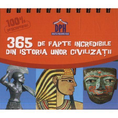 CALENDAR ,,SUNT IMBATABIL,, 365 DE FAPTE INCREDIBILE DIN ISTORIA UNOR CIVILIZATII