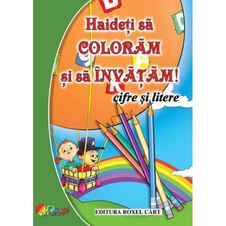 HAIDETI SA COLORAM SI SA INVATAM! - CIFRE SI LITERE