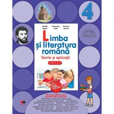 LIMBA SI LITERATURA ROMANA. TEORIE SI APLICATII. CLASA A IV-A