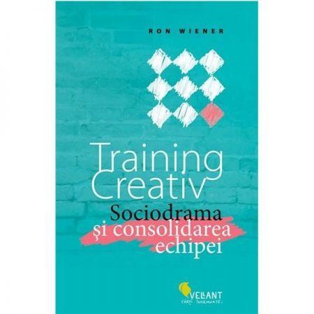 TRAINING CREATIV.SOCIODRAMA SI CONSOLIDAREA ECHIPEI