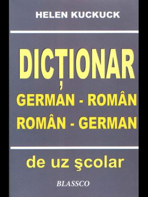 DICTIONAR GERMAN - ROMAN,...