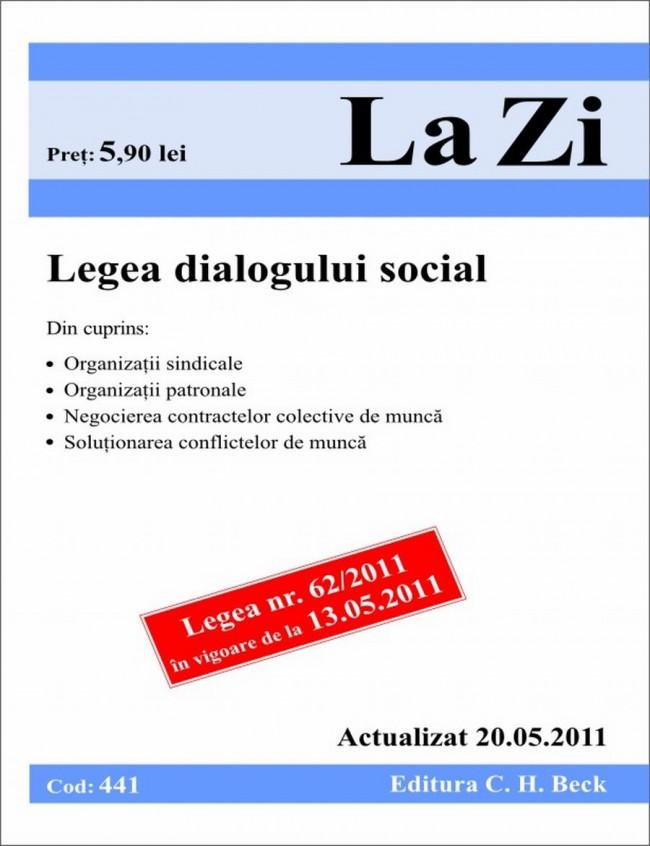 LEGEA DIALOGULUI SOCIAL COD 441 ACTUALIZATA LA 20.05.2011