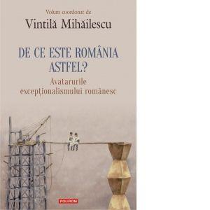 DE CE ESTE ROMANIA ASTFEL?...
