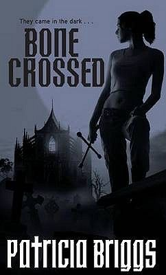 Bone Crossed (Mercy Thompson book 4 ) - Patricia Briggs