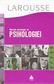 LAROUSSE-MARELE DICTION AR AL PSIHOLOGIEI
