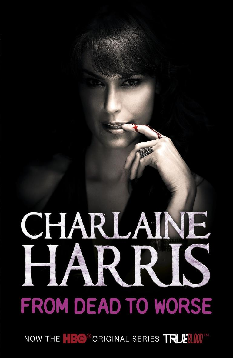 From dead to worse: a true blood novel - Charlaine Harris