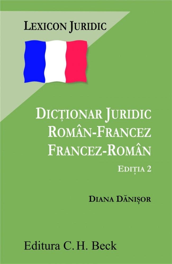 DICTIONAR JURIDIC RO OMAN-FRANCEZ / FRANCEZ-
