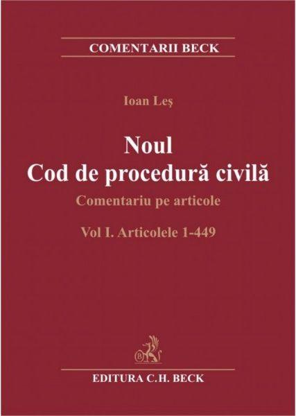 NOUL COD DE PROCEDURA CIVILA. COMENTARIU PE ARTICOLE. VOLUMUL I ART 1-449