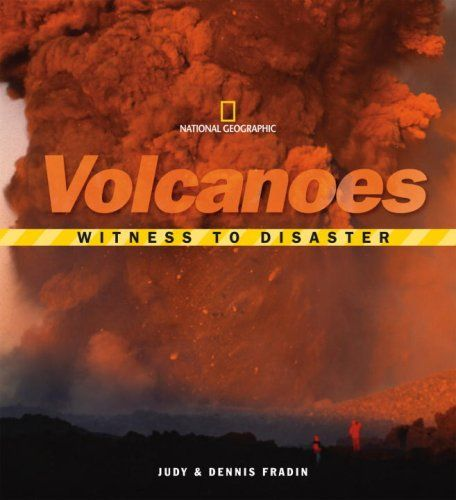 Witness to disaster. volcanoes. ng, Judith, Dennis Fradin