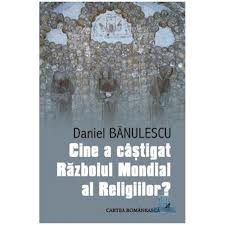 CINE A CISTIGAT RAZBOIUL MONDIAL AL RELIGIILOR?