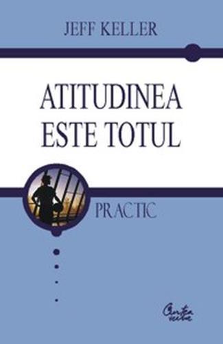 ATITUDINEA ESTE TOTUL
