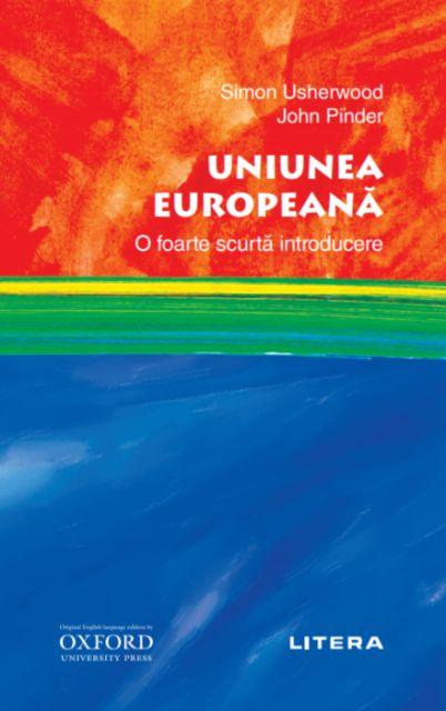 UNIUNEA EUROPEANA. O FOARTE SCURTA INTRODUCERE