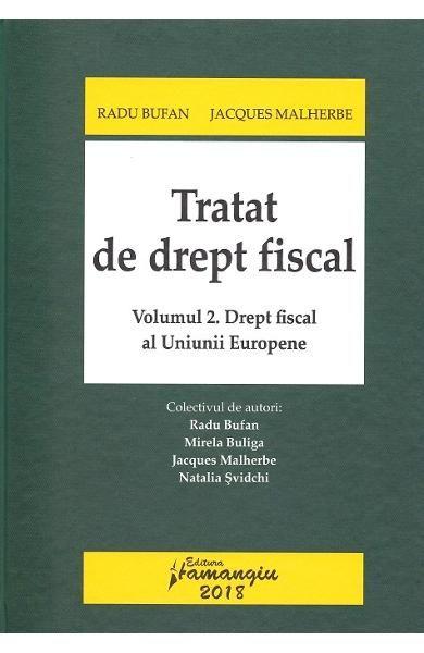 TRATAT DE DREPT FISCAL VOL.2: DREPT FISCAL SL UNIUNII EUROPENE
