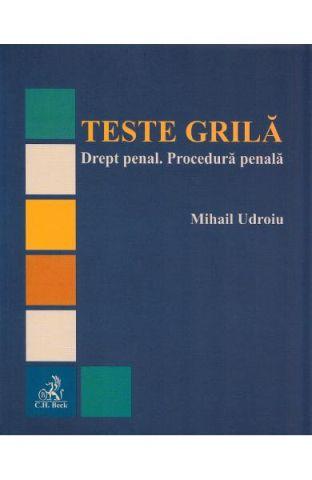 TESTE GRILA. DREPT PENAL. PROCEDURA PENALA