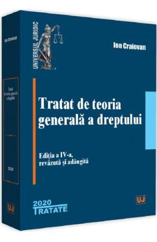 TRATAT DE TEORIA GENERALA A DREPTULUI ED.4