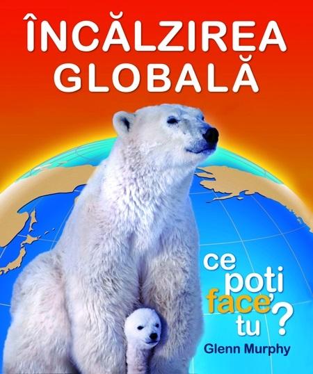 INCALZIREA GLOBALA .