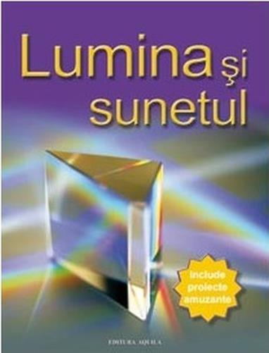 LUMINA SI SUNETUL