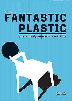 Fantastic plastic - Susan Mossman