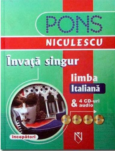 INVATA SINGUR LIMBA ITALIANA. INCEPATORI + 4CD-URI AUDIO