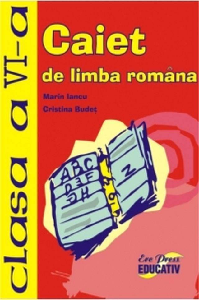 Caiet de limba romana clasa a VI a, Marin Iancu, Cristina Budet