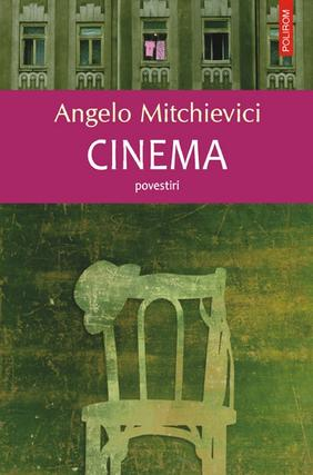 Cinema, Angelo Mitchievici