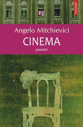Cinema, Angelo Mitchievici
