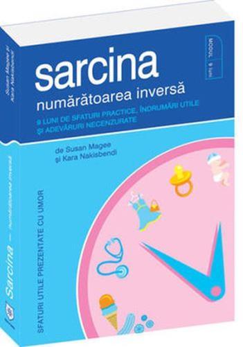 SARCINA: NUMARATOAREA INVERSA. 9 LUNI DE SFATURI PRACTICE, INDRUMARI UTILE SI ADEVARURI NECENZURATE