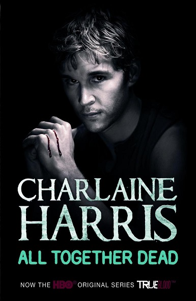 All Together Dead: A True Blood Novel, Charlaine Harris