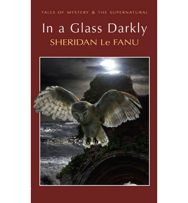 In a glass darkly - S. Le Fanu...